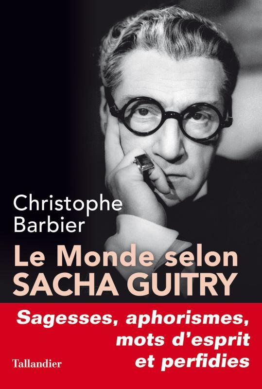 LE MONDE SELON SACHA GUITRY